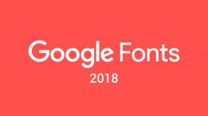Najpopularniejsze czcionki w Google Fonts w 2018 roku