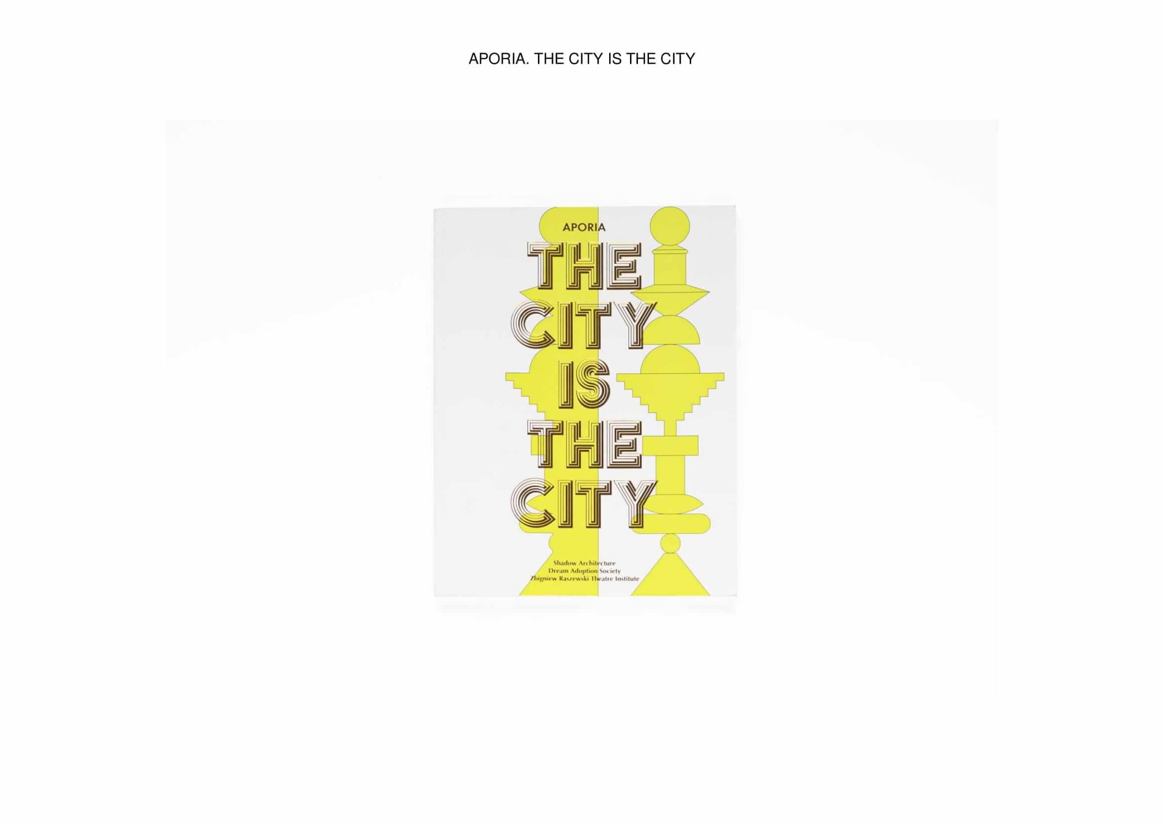 "Aleksandra Wasilkowska, Krzysztof Pyda ""Aporia. The City Is The City"""