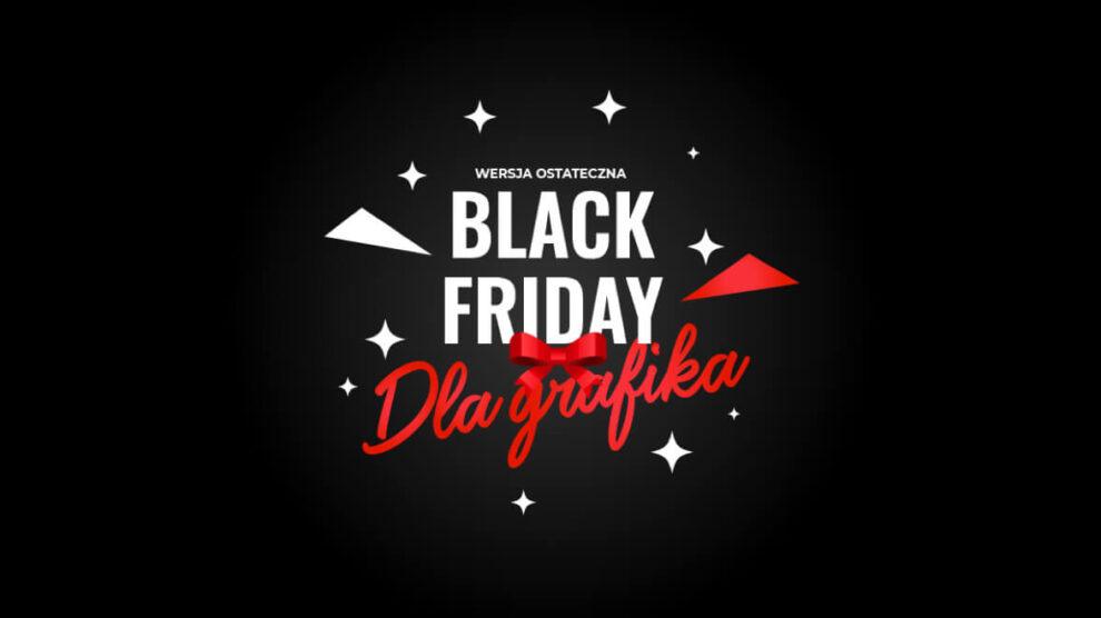 Black Friday 2020 – najlepsze okazje dla projektantów, grafików, artystów, fotografów