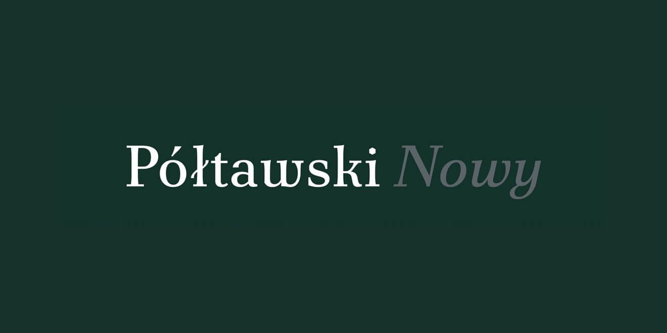 Półtawski Nowy to projekt digitalizacji oraz rozbudowy kroju pisma Antykwa Półtawskiego